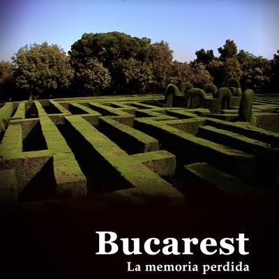 Bucarest: La memoria perdida