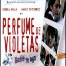 Perfume de violetas: Nadie te oye