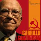 Últimos Testigos : Carrillo Comunista
