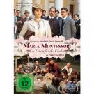 Maria Montessori - Ein Leben für die Kinder